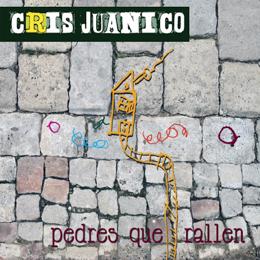 Cris Juanico - Pedres que rallen
