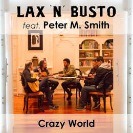 Lax'n'Busto Ft Peter M.Smith - Crazy world