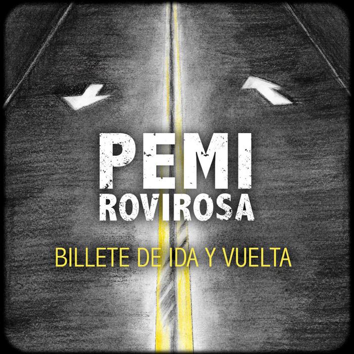 Pemi Rovirosa - Billete de Ida y Vuelta